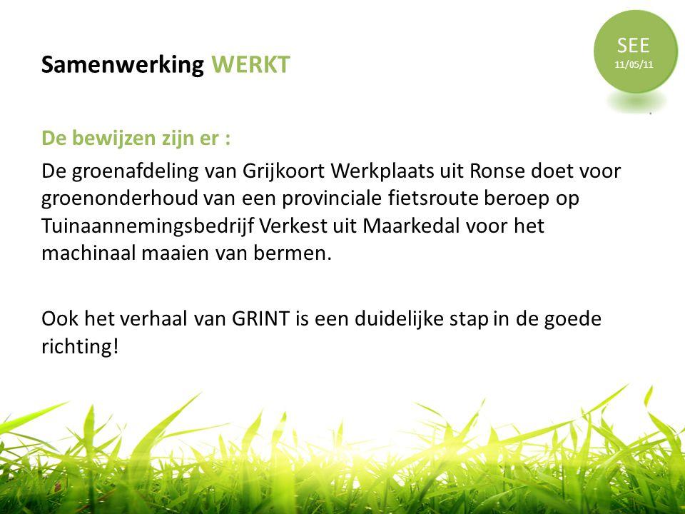 Samenwerking WERKT De bewijzen zijn er : De groenafdeling van Grijkoort Werkplaats uit Ronse doet voor groenonderhoud van een provinciale fietsroute b