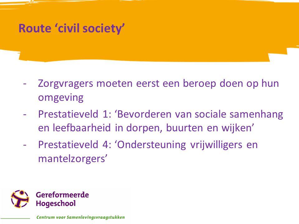 Route 'civil society' -Zorgvragers moeten eerst een beroep doen op hun omgeving -Prestatieveld 1: 'Bevorderen van sociale samenhang en leefbaarheid in