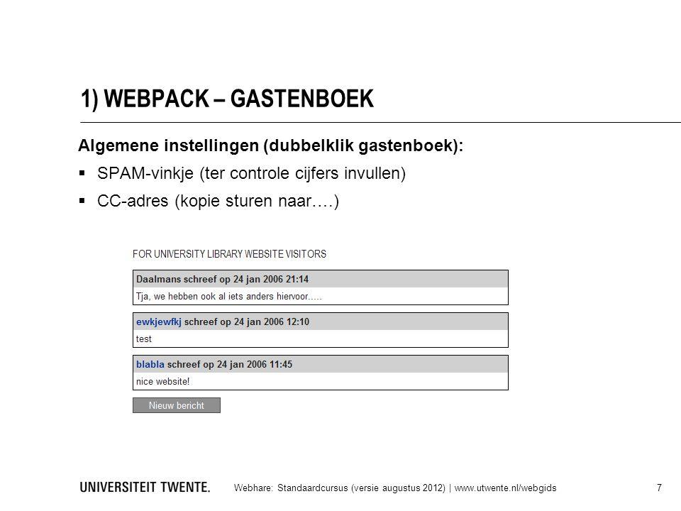 1) WEBPACK – GASTENBOEK Webhare: Standaardcursus (versie augustus 2012) | www.utwente.nl/webgids 7 Algemene instellingen (dubbelklik gastenboek):  SP
