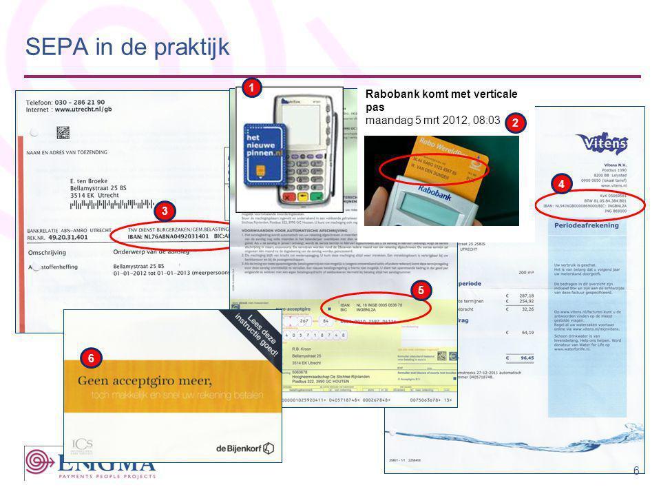 SEPA in de praktijk → Twee hoofd 'producten : –de Europese overschrijving - SEPA Credit Transfer / SCT –de Europese Incasso - SEPA Direct Debit / SDD - Typen: Core en B2B → Verplicht te migreren voor 1 februari 2014 –IBAN –XML –Tijdlijnen & processen –Business keuzes → Grootste uitdaging is de SEPA Direct Debit → Voor kaartbetalingen zijn er Europese afspraken gemaakt over te gebruiken standaarden 7