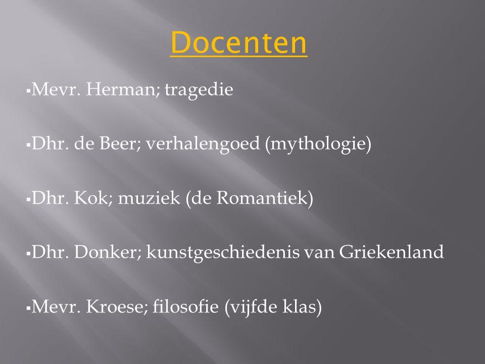  Mevr.Herman; tragedie  Dhr. de Beer; verhalengoed (mythologie)  Dhr.