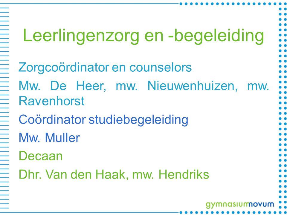Leerlingenzorg en -begeleiding Zorgcoördinator en counselors Mw.