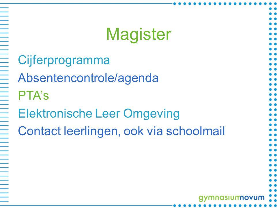 Magister Cijferprogramma Absentencontrole/agenda PTA's Elektronische Leer Omgeving Contact leerlingen, ook via schoolmail