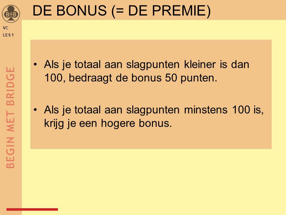•Als je totaal aan slagpunten kleiner is dan 100, bedraagt de bonus 50 punten.