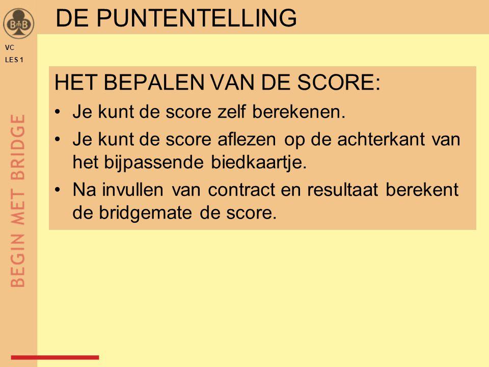 HET BEPALEN VAN DE SCORE: •Je kunt de score zelf berekenen.