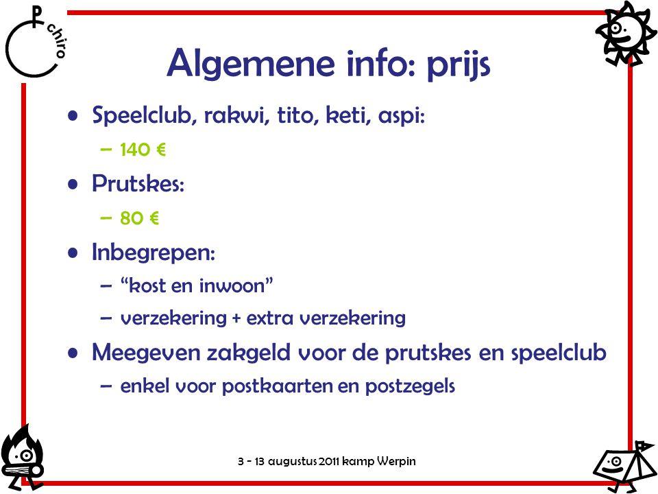 3 - 13 augustus 2011 kamp Werpin Algemene info: wat in de valies.