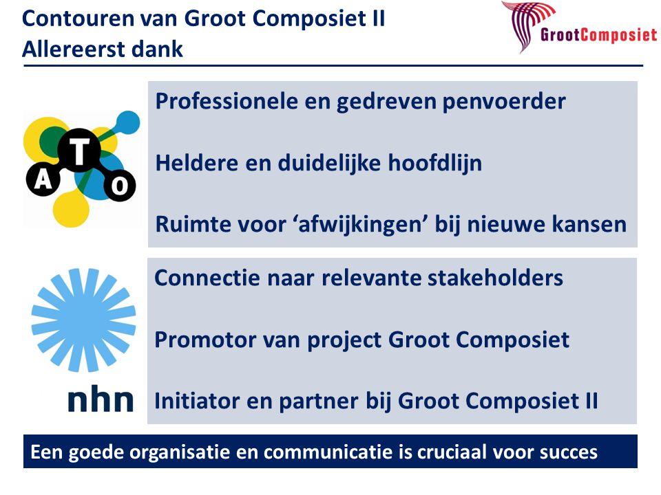 Allereerst dank Een goede organisatie en communicatie is cruciaal voor succes Professionele en gedreven penvoerder Heldere en duidelijke hoofdlijn Rui