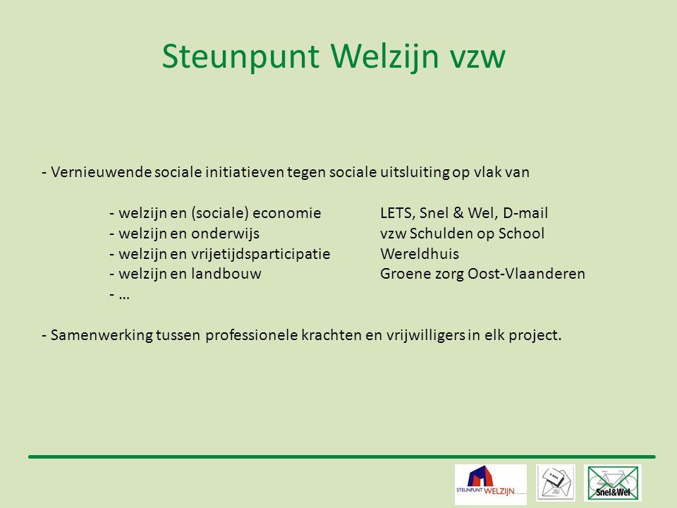 2 Steunpunt Welzijn vzw - Vernieuwende sociale initiatieven tegen sociale uitsluiting op vlak van - welzijn en (sociale) economieLETS, Snel & Wel, D-m