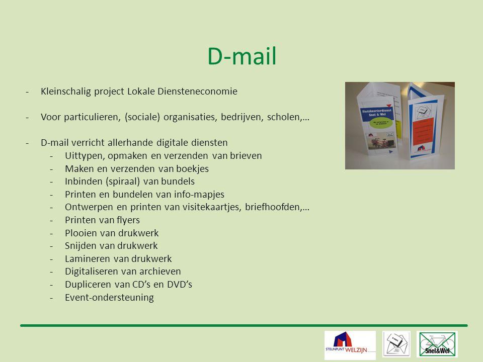 9 D-mail -Kleinschalig project Lokale Diensteneconomie -Voor particulieren, (sociale) organisaties, bedrijven, scholen,… -D-mail verricht allerhande d