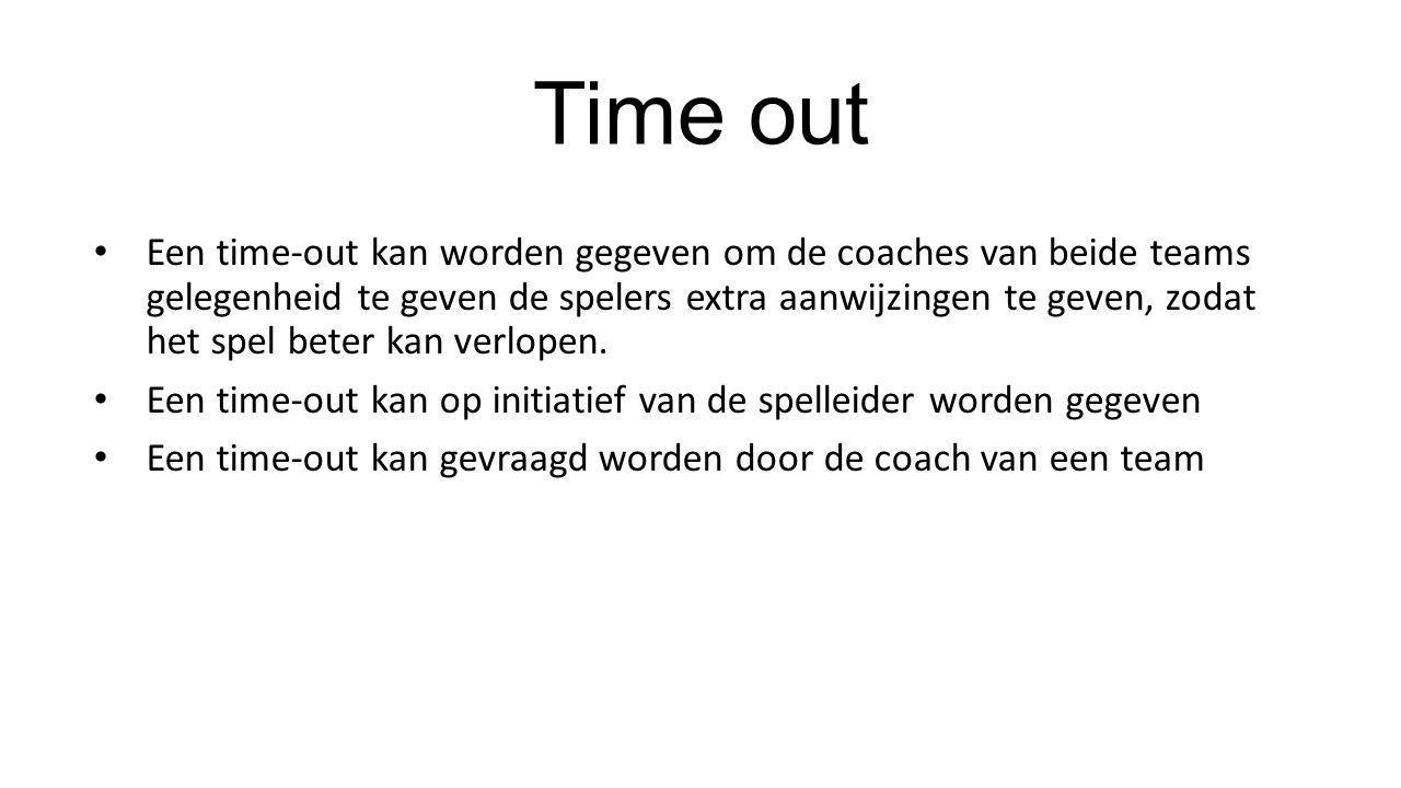 Time out • Een time-out kan worden gegeven om de coaches van beide teams gelegenheid te geven de spelers extra aanwijzingen te geven, zodat het spel b