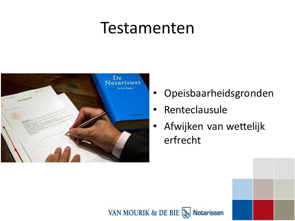 Testamenten • Opeisbaarheidsgronden • Renteclausule • Afwijken van wettelijk erfrecht