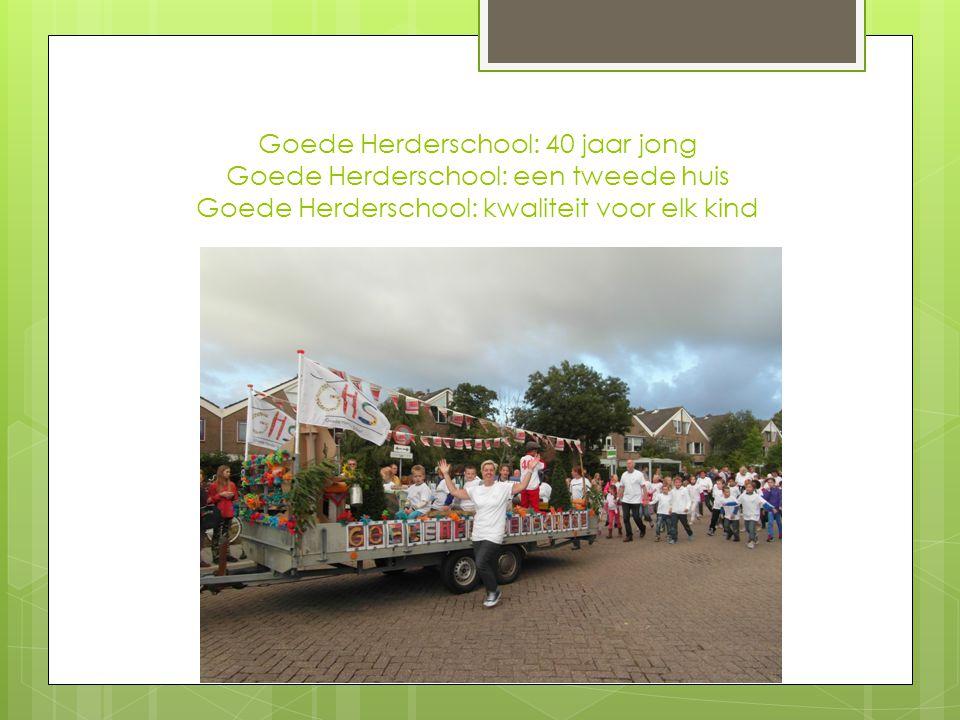 Goede Herderschool: 40 jaar jong Goede Herderschool: een tweede huis Goede Herderschool: kwaliteit voor elk kind