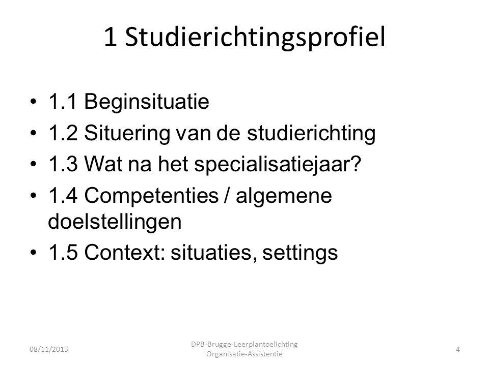 1 Studierichtingsprofiel •1.1 Beginsituatie •1.2 Situering van de studierichting •1.3 Wat na het specialisatiejaar.