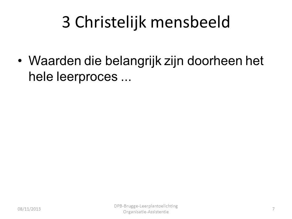 C3 werken in de voedingsdienst •Complexere opdrachten •Groeien in verantwoordelijkheid •Afstemmen … 08/11/2013 DPB-Brugge-Leerplantoelichting Organisatie-Assistentie 18