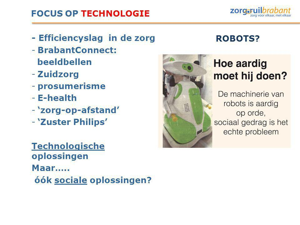 FOCUS OP TECHNOLOGIE - Efficiencyslag in de zorg -BrabantConnect: beeldbellen -Zuidzorg -prosumerisme -E-health -'zorg-op-afstand' -'Zuster Philips' T