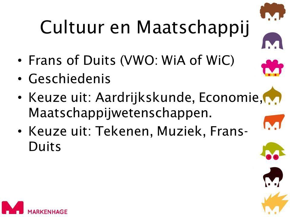 Cultuur en Maatschappij • Frans of Duits (VWO: WiA of WiC) • Geschiedenis • Keuze uit: Aardrijkskunde, Economie, Maatschappijwetenschappen.