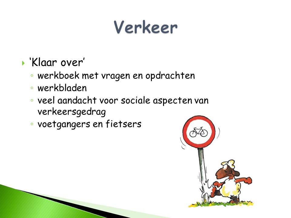  'Klaar over' ◦ werkboek met vragen en opdrachten ◦ werkbladen ◦ veel aandacht voor sociale aspecten van verkeersgedrag ◦ voetgangers en fietsers