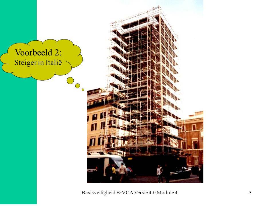 Basisveiligheid B-VCA Versie 4.0 Module 43 Werken op hoogte Voorbeeld 2: Steiger in Italië