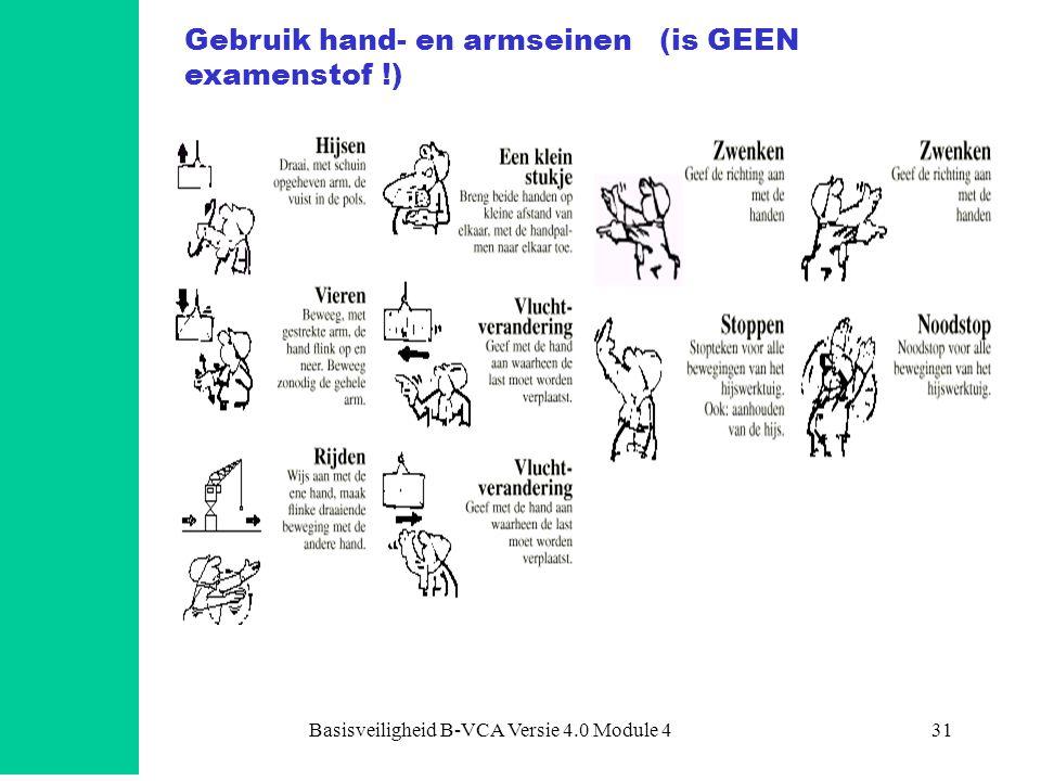 Basisveiligheid B-VCA Versie 4.0 Module 431 Gebruik hand- en armseinen (is GEEN examenstof !)