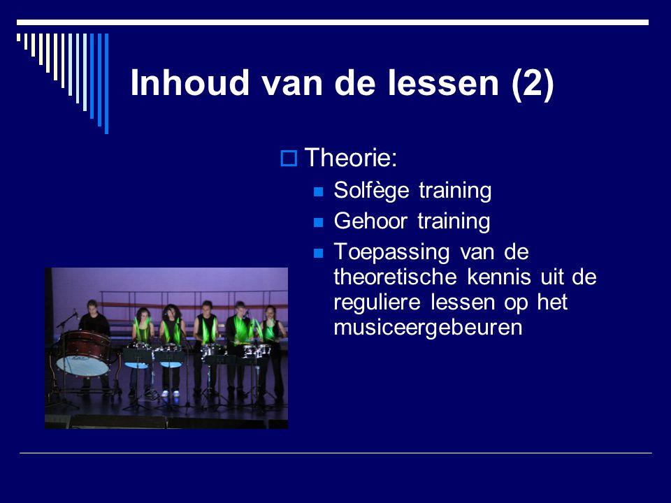 Inhoud van de lessen (2)  Theorie:  Solfège training  Gehoor training  Toepassing van de theoretische kennis uit de reguliere lessen op het musice
