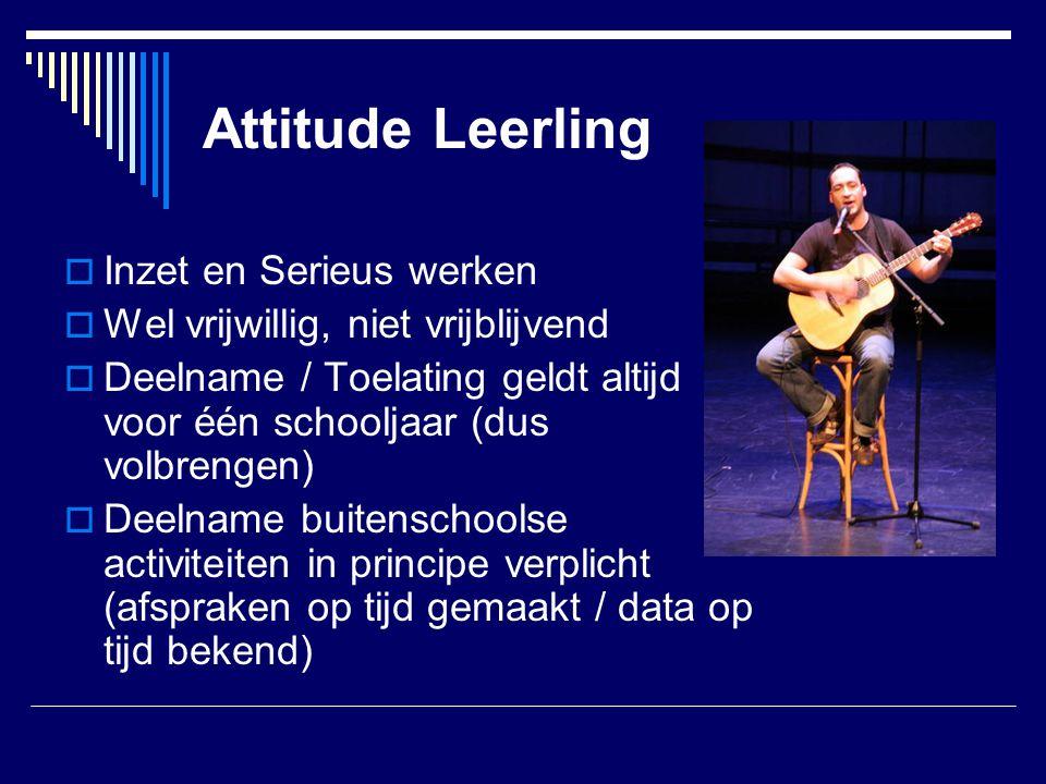 Attitude Leerling  Inzet en Serieus werken  Wel vrijwillig, niet vrijblijvend  Deelname / Toelating geldt altijd voor één schooljaar (dus volbrenge