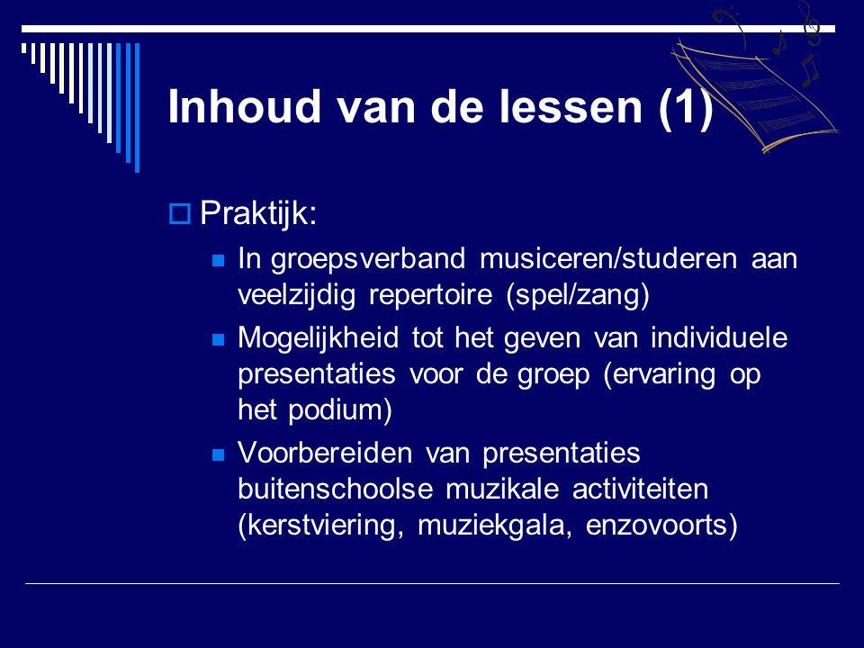 Inhoud van de lessen (2)  Theorie:  Solfège training  Gehoor training  Toepassing van de theoretische kennis uit de reguliere lessen op het musiceergebeuren