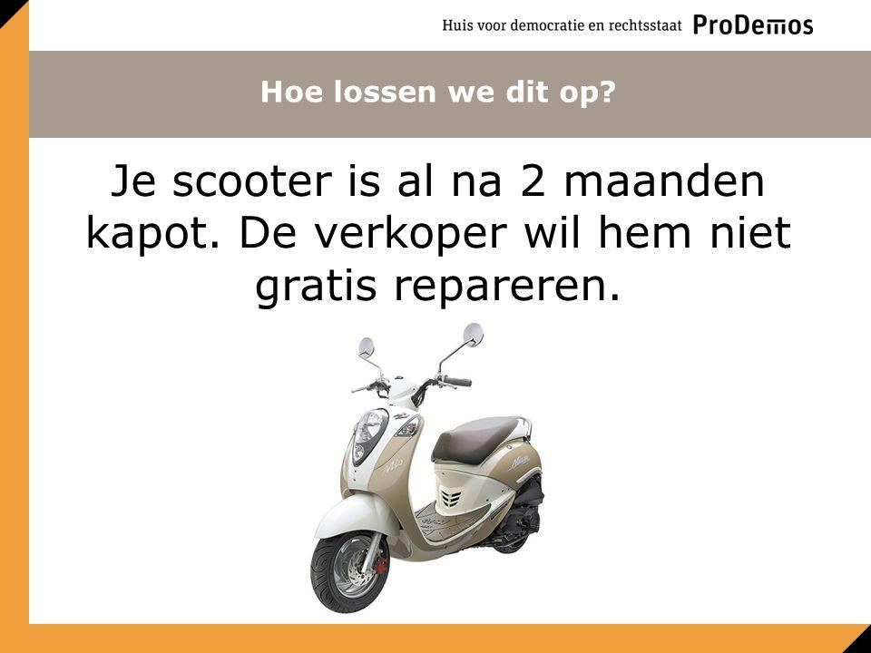 Hoe lossen we dit op? Je scooter is al na 2 maanden kapot. De verkoper wil hem niet gratis repareren.