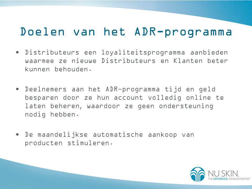 Doelen van het ADR-programma •Distributeurs een loyaliteitsprogramma aanbieden waarmee ze nieuwe Distributeurs en Klanten beter kunnen behouden. •Deel