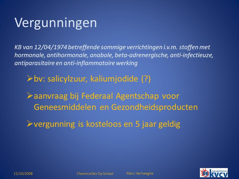 11/10/2008Chemicaliën Op School Marc Verhaeghe KB van 12/04/1974 betreffende sommige verrichtingen i.v.m. stoffen met hormonale, antihormonale, anabol
