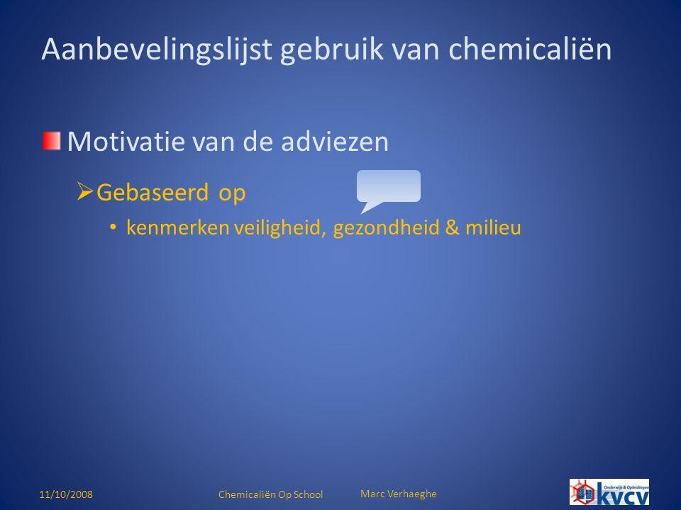 11/10/2008Chemicaliën Op School Marc Verhaeghe Kenmerken veiligheid en gezondheid: Gevarenschaal gebaseerd op de R-zinnen  Veiligheid bv: • R1 (in droge toestand ontplofbaar): gewicht 12 • R11 (licht ontvlambaar): gewicht 7  Gezondheid bv: • R20 (schadelijk bij inademing): gewicht 4 • R45 (kan kanker veroorzaken): gewicht 14