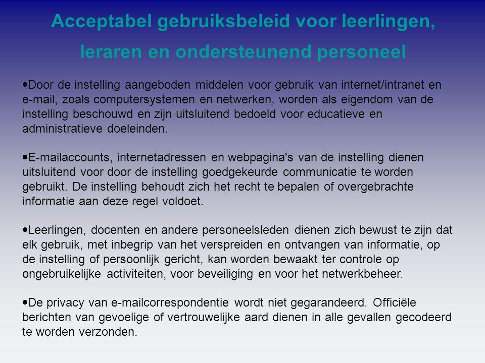 Acceptabel gebruiksbeleid voor leerlingen, leraren en ondersteunend personeel  Door de instelling aangeboden middelen voor gebruik van internet/intra