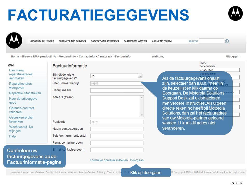 FACTURATIEGEGEVENS PAGE 12 Controleer uw factuurgegevens op de Factuurinformatie-pagina Als de factuurgegevens onjuist zijn, selecteer dan a.u.b.