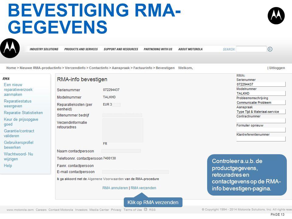 BEVESTIGING RMA- GEGEVENS PAGE 13 Controleer a.u.b. de productgegevens, retouradres en contactgevens op de RMA- info bevestigen-pagina. Klik op RMA ve