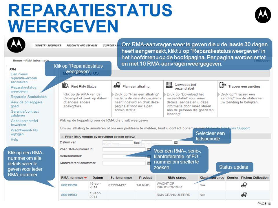 """REPARATIESTATUS WEERGEVEN PAGE 16 Selecteer een tijdsperiode Klik op """"Reparatiestatus weergeven"""" Voer een RMA-, serie-, klantreferentie- of PO- nummer"""