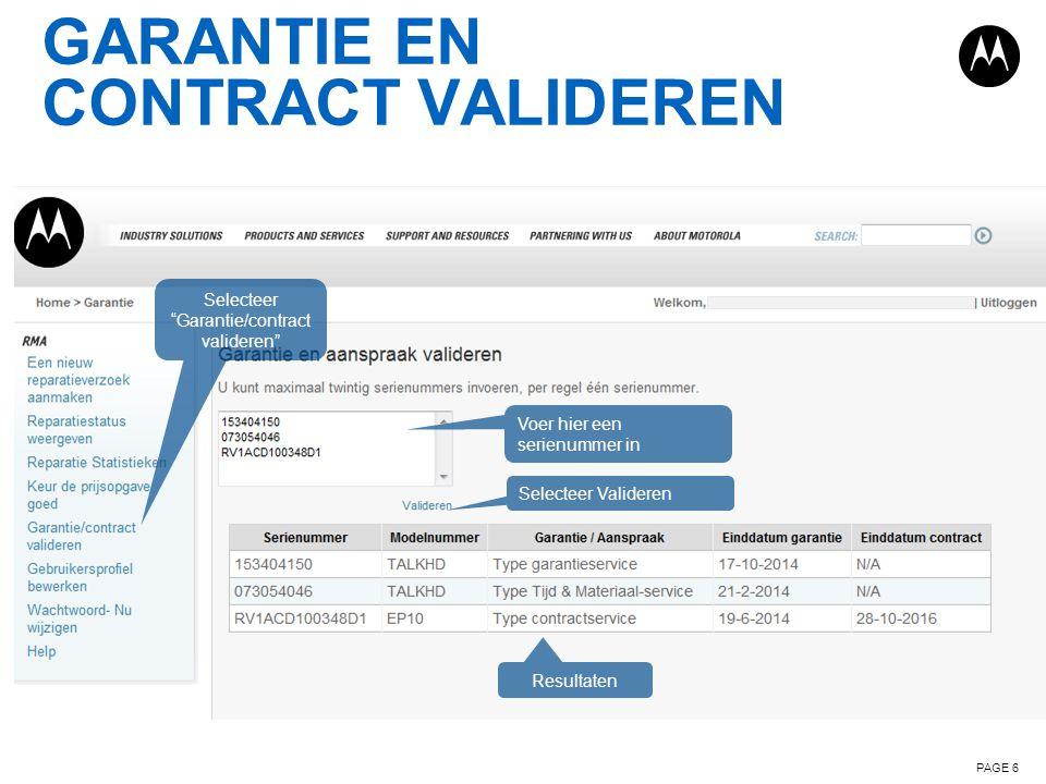 """GARANTIE EN CONTRACT VALIDEREN PAGE 6 Selecteer """"Garantie/contract valideren"""" Voer hier een serienummer in Selecteer Valideren Resultaten"""