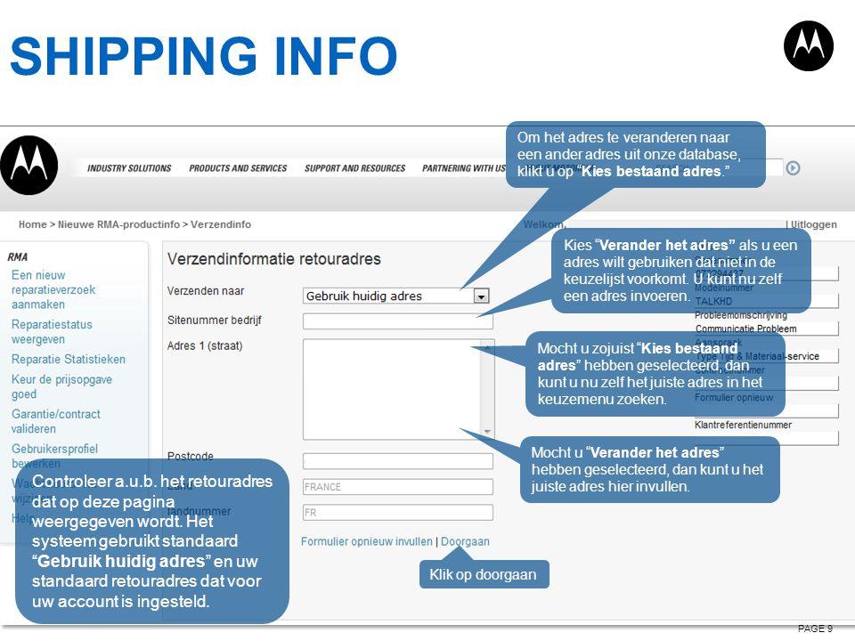 """SHIPPING INFO PAGE 9 Controleer a.u.b. het retouradres dat op deze pagina weergegeven wordt. Het systeem gebruikt standaard """"Gebruik huidig adres"""" en"""