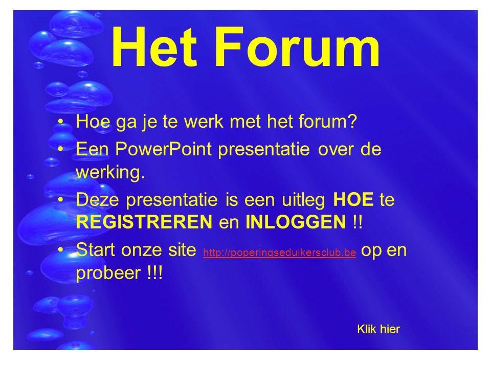 Het Forum •Hoe ga je te werk met het forum? •Een PowerPoint presentatie over de werking. •Deze presentatie is een uitleg HOE te REGISTREREN en INLOGGE