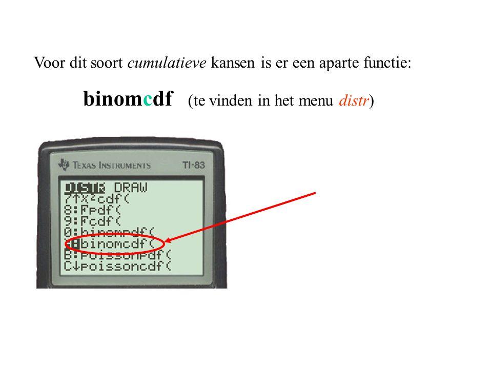 Voor dit soort cumulatieve kansen is er een aparte functie: binomcdf (te vinden in het menu distr)