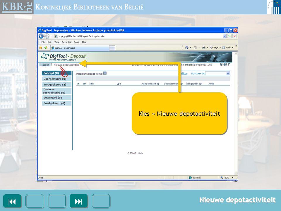Kies het soort document dat u wenst te deponeren, klik vervolgens op « Volgende » Kies het soort document dat u wenst te deponeren, klik vervolgens op « Volgende »  Soort document    