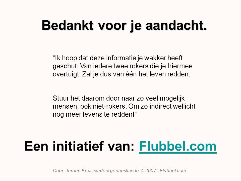 Een initiatief van: Flubbel.comFlubbel.com Door: Jeroen Kruit, student geneeskunde.