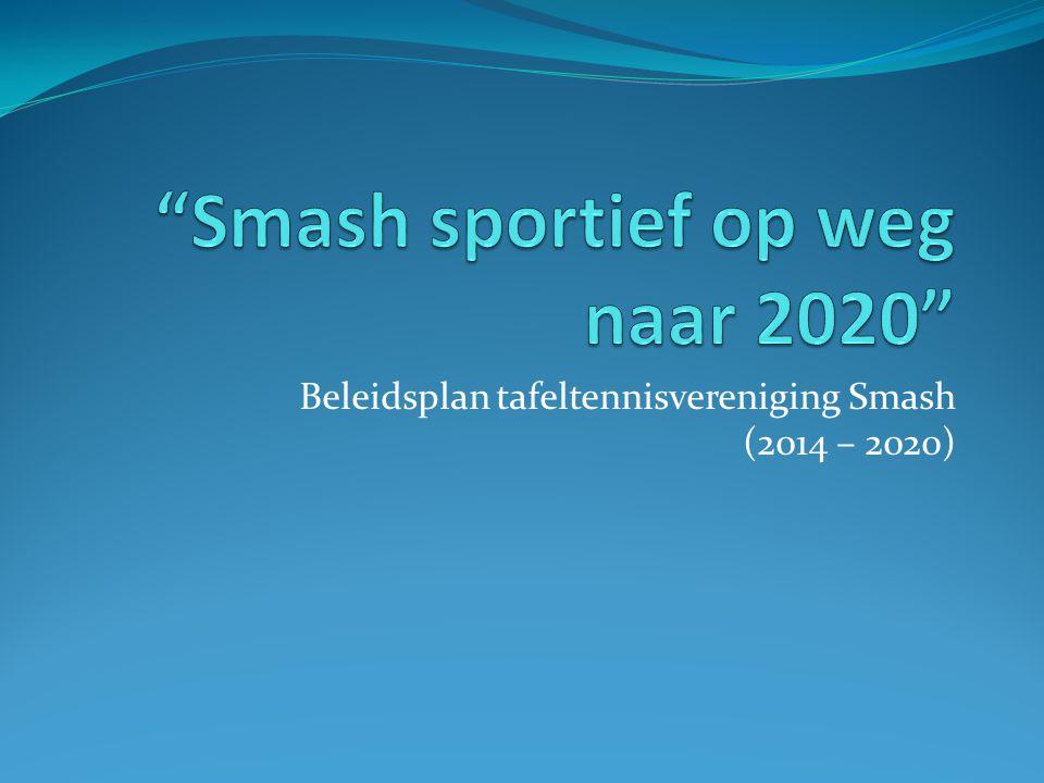 Beleidsplan tafeltennisvereniging Smash (2014 – 2020)