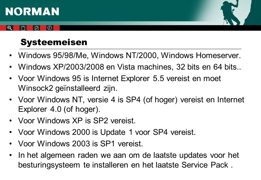 Controleer op andere anti virus software Vaak worden systemen geleverd met een evaluatie versie van bijvoorbeeld: • Symantec (Norton) • McAfee • NOD32 • Panda Kijk bij Configuratiescherm – Software.