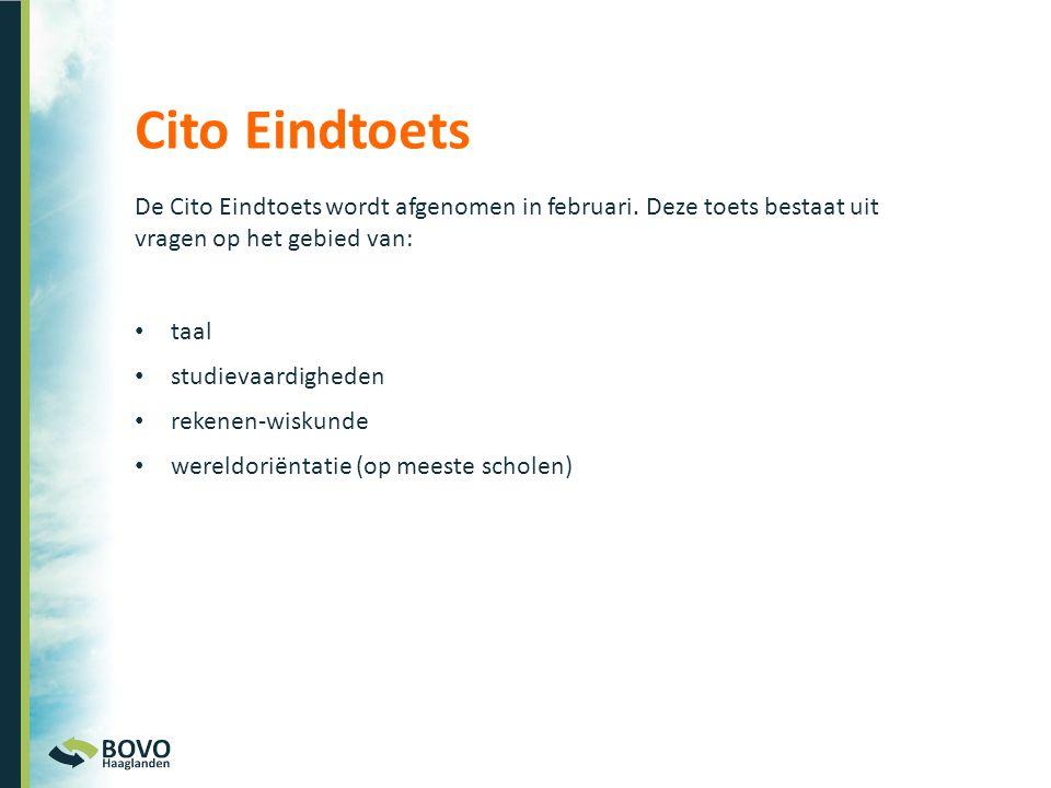 De Cito Eindtoets wordt afgenomen in februari. Deze toets bestaat uit vragen op het gebied van: Cito Eindtoets • taal • studievaardigheden • rekenen-w