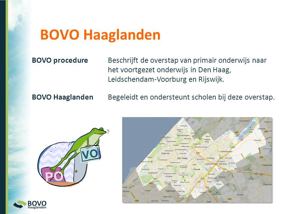 VO PO BOVO Haaglanden BOVO procedureBeschrijft de overstap van primair onderwijs naar het voortgezet onderwijs in Den Haag, Leidschendam-Voorburg en R