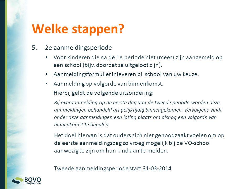 5. 2e aanmeldingsperiode • Voor kinderen die na de 1e periode niet (meer) zijn aangemeld op een school (bijv. doordat ze uitgeloot zijn). • Aanmelding