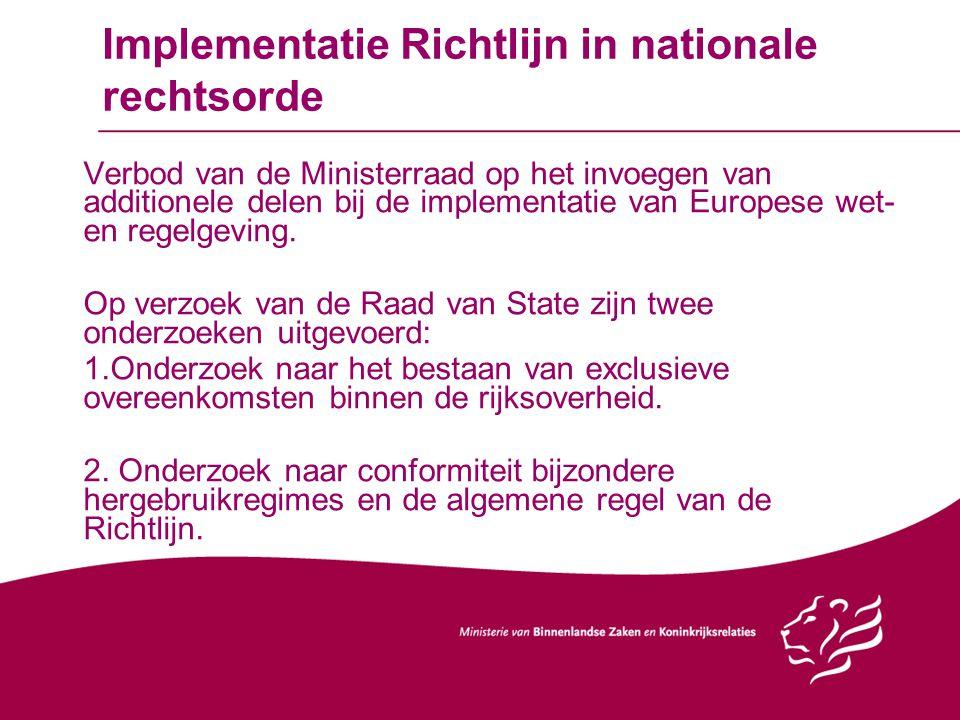 Implementatie Richtlijn in nationale rechtsorde Verbod van de Ministerraad op het invoegen van additionele delen bij de implementatie van Europese wet