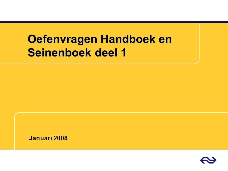 Oefenvragen Handboek en Seinenboek deel 1 Januari 2008