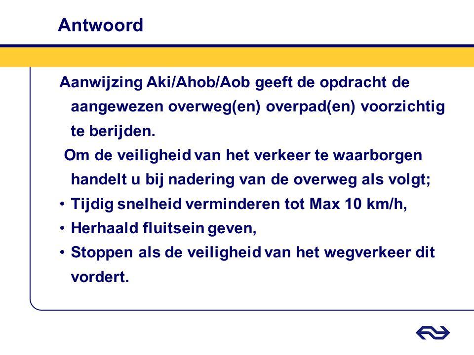Aanwijzing Aki/Ahob/Aob geeft de opdracht de aangewezen overweg(en) overpad(en) voorzichtig te berijden. Om de veiligheid van het verkeer te waarborge