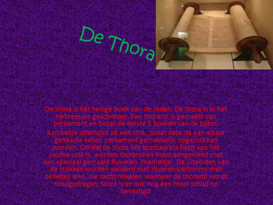 De Thora De thora is het heilige boek van de Joden.