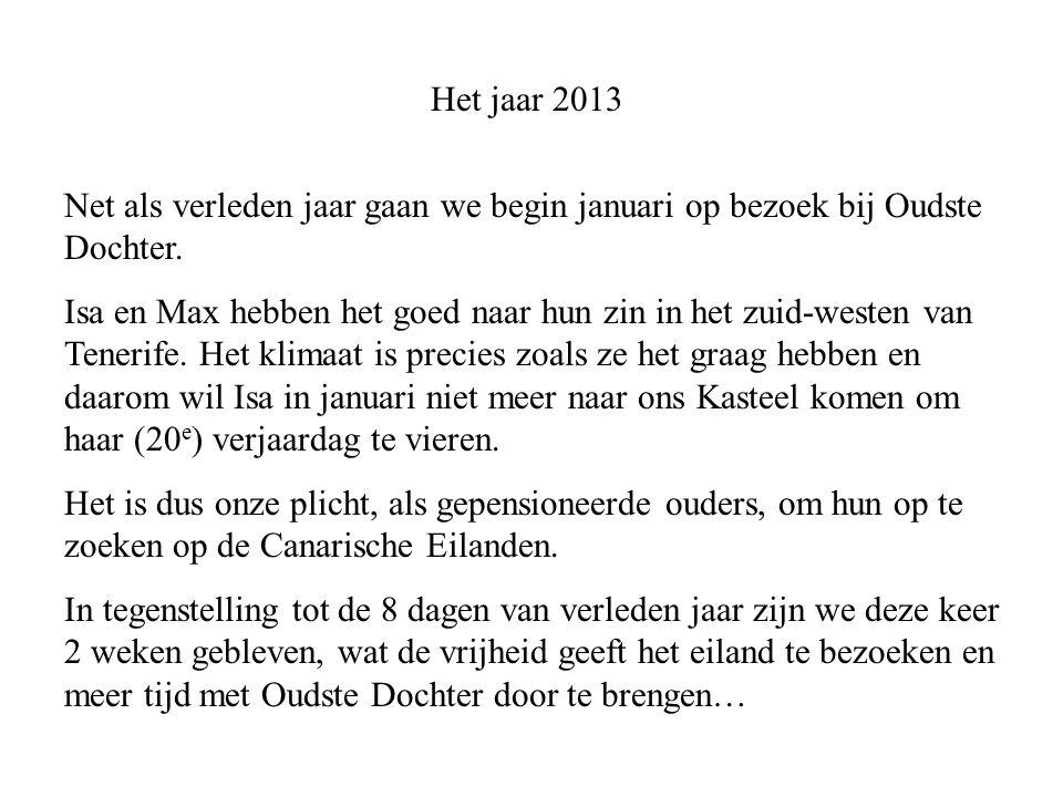 Het jaar 2013 Net als verleden jaar gaan we begin januari op bezoek bij Oudste Dochter.